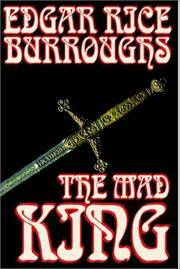 image of The Mad King by Edgar Rice Burroughs, Fiction, Fantasy