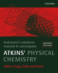 image of Physical Chemistry: Instructor's Solutions Manual to Accompany Atkins' Physical Chemistry
