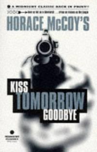 Kiss Tomorrow Good-Bye