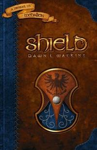 Shield: A Prequel to Medallion