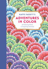 Kaffe Fassetts Adventures In Color (Adult Coloring Book): 36 Coloring Plates, 10 Inspiring Tutorials - Second Hand Books