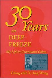 30 Years in Deep Freeze: My Life in Communist China.