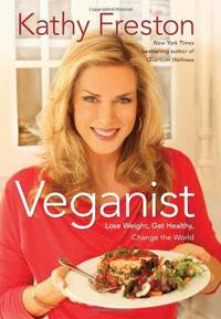 Veganist by  Kathy Freston - First Edition, 1st Printing - 2011 - from after-words bookstore and Biblio.com