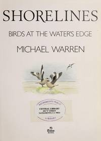 Shorelines: Birds at the water's edge by  Michael Warren - 1st Edition - 1984 - from JWMah and Biblio.com