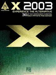 X 2003 - Experience the Alternative: 30 of the Year's Best Christian Rock Artists and Songs!