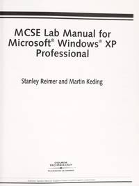 Lab Manual: MCSE #70-270 Guide To Ms Windows Xp Professional.