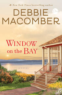 Window on the Bay by Debbie Macomber - 1st Edition - 2019 - from Lyons Fine Books and Biblio.co.uk