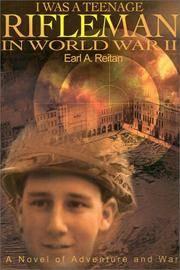 I Was a Teenage Rifleman in World War II: A Novel of Adventure and War