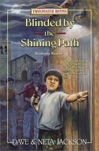 Blinded by the Shining Path: Romulo Saune (Trailblazer Books #37) Jackson, Dave and Neta