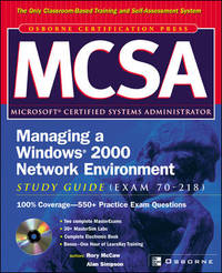 MCSA Managing a Windows 2000 Network Environment Study Guide (Exam 70-218)