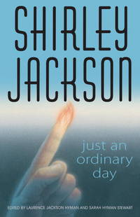 image of Just an Ordinary Day: The Uncollected Stories Of Shirley Jackson