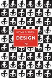 Design: Festival of Britain 1951 by  Paul Rennie - 1st - 2007 - from Abacus Bookshop and Biblio.com