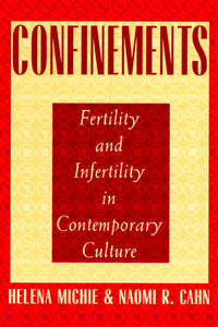 Confinements: Fertility and Infertility in Contemporary Culture [Paperback]  by