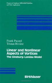 Linear and Nonlinear Aspects of Vortices: The Ginzburg-Landau Model (Progre ss in Nonlinear...