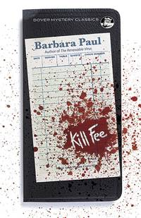 Kill Fee (Dover Mystery Classics) by  Barbara Paul - Paperback - from Mediaoutletdeal1 and Biblio.com