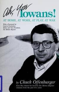 Ah, You Iowans! at Home, at Work, at Play, at War