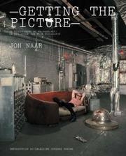 Getting the Picture: Re-Discovering My Photography / in Het Spoor Van Mijn  Fotografie -- Jon Naar