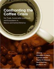 Confronting the Coffee Crisis: Fair Trade, Sustainable Livelihoods and Ecosystems in Mexico and...