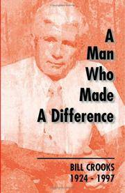 A Man Who Made A Difference: Bill Crooks 1924-1997
