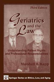 Geriatrics And The Law: Understanding Patient Rights and Professional Responsibilities, Third Edition (Springer Series on Ethics, Law and Aging) by Marshall B. Kapp J.D. M.P.H - Paperback - from Discover Books (SKU: 3333191002)