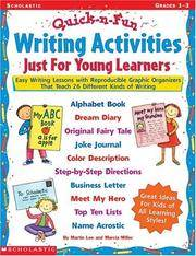 Quick-n-Fun Writing Activities Just for Young Learners: Easy Writing Lessons with Reproducible...