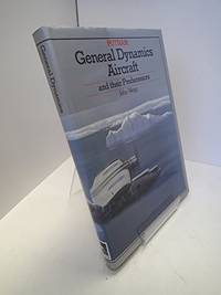 GENERAL DYNAMICS AIRCRAFT AND THEIR PREDECESSORS