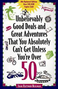 Unbelievably Good Deals and Great Adventures That You Absolutely Can't Get Unless You're...