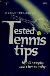 Lifetime Treasury Of Tested Tennis Tips: Secrets Of Winning Play