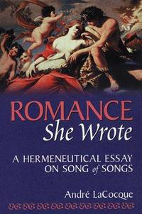 Romance She Wrote: A Hermeneutical Essay On Song of Songs