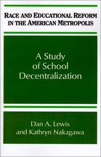 Race and Educational Reform in the American Metropolis: A Study of School Decentralization...