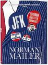 image of Norman Mailer: JFK, Superman Comes to the Supermarket