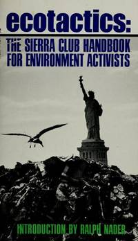 Ecotactics : The Sierra Club Handbook for Environmental Activists