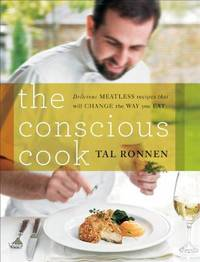 image of The Conscious Cook: Delicious Meatless Recipes That Will Change the Way You Eat