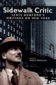 Sidewalk Critic  Lewis Mumford's Writings on New York by  Robert Wojtowicz - First Edition; First Printing - 1998 - from Lavender Path Antiques and Books and Biblio.com