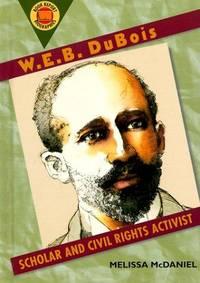 W.E.B. Dubois: Scholar and Civil Rights Activist (Book Report Biographies)