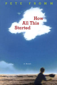 How All This Started: A Novel
