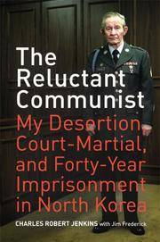 image of The Reluctant Communist: My Desertion, Court-Martial, and Forty-Year Imprisonment in North Korea