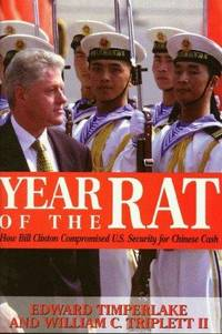 Year of the Rat, How Bill Clinton & Al Gore Compromised U.S. Security for C  Hinese Cash,
