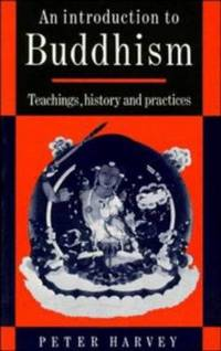 An Introduction to Buddhism: Teachings, History and Practices (Introduction t... by  Peter Harvey - Paperback - 1990-05-25 - from Good Buy 2 You LLC and Biblio.com