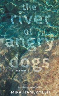 The River of Angry Dogs: A Memoir