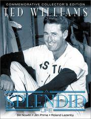 Ted Williams : a Splendid Life (Commemorative Collectors Edition)