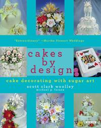 CAKES BY DESIGN THE MAGICAL WORLD OF SUGAR ART