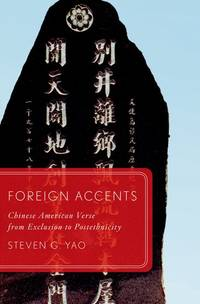 Foreign Accents: Chinese American Verse from Exclusion to Postethnicity (Global Asias)