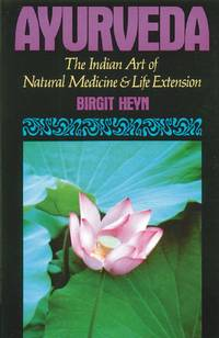 Ayurveda : The Indian Art of Natural Medicine and Life Extension