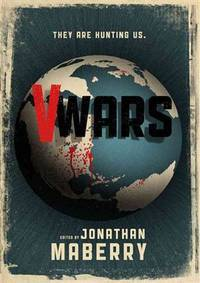 V Wars: A Chronicle of the Vampire Wars (V Wars Series, 1)