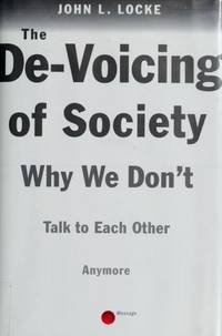 image of The DE-VOICING OF SOCIETY: WHY WE DON'T TALK TO EACH OTHER ANY MORE