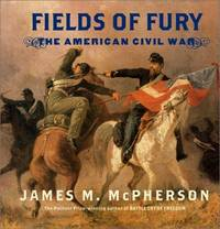 Fields Of Fury, The American Civil War