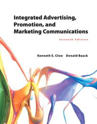 Integrated Advertising, Promotion, and Marketing Communications (7th Edition) by  Donald E  Kenneth E.; Baack - Paperback - from SGS Trading Inc and Biblio.com