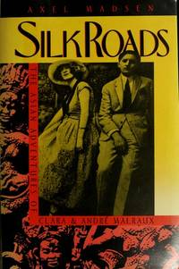 Silk Roads: The Asian Adventures of Clara and Andre Malrauz