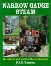 Narrow Gauge Steam : Its Origins and World-wide Development